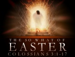 The So What Of Easter
