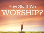 Worship the Father:  It's Job One!