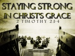 Staying Strong in Christ's Grace