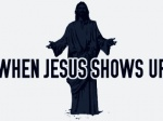 When Jesus Shows Up