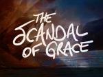Scandal Of Grace
