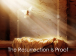 The Resurrection Is Proof
