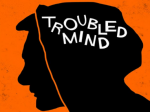 Troubled Mind