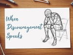 When Discouragement Speaks